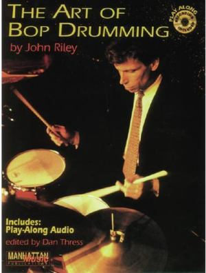 John Riley The Art of Bop Drumming