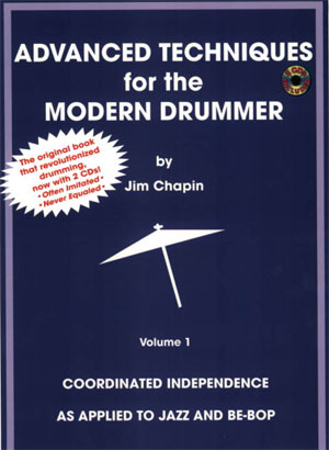 Jim Chapin Advanced Techniques For The Modern Drummer: Coordinating Independence As Applied To Jazz And Be-bop