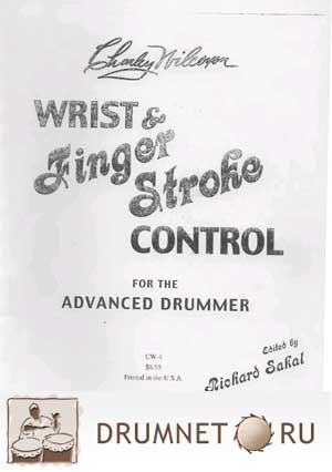 Charley Wilcoxon Wrist and finger stroke control for the Advanced drummer