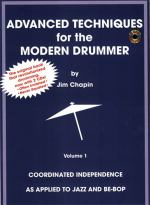 Jim Chapin Advanced Techniques For The Modern Drummer: Coordinating Independence As Applied To Jazz And Be-bop Jim Chapin