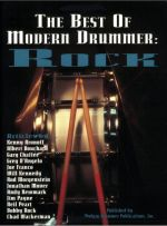 The Best of Modern Drummer: Rock Gary Chaffee Kenny Aronoff Albert Bouchard Greg D'Angelo Joe Franco Will Kennedy Rod Morgenstein Jonathan Mover Andy Newmark Jim Payne Neil Peart Bobby Rock Chad Wackerman