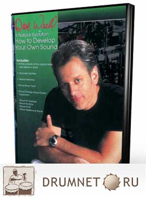 Dave Weckl - Natural Evolution - How To Develop Your Own Sound