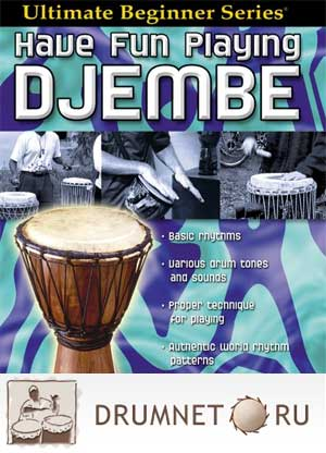 Ultimate Beginner: Have Fun Playing Djembe