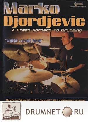 Marko Djordjevic Where I come from: a fresh approach to drumming